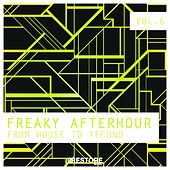 Freaky Afterhour / From House to Techno, Vol. 6 by Various Artists