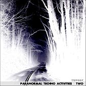 Paranormal Techno Activities - Two by Various Artists
