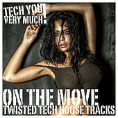 On the Move (Twistet Tech House Tracks) by Various Artists