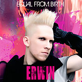 Equal From Birth by Erwin