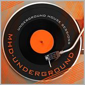 Underground House Sessions by Various Artists