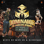 Dominator 2014 - The Hardcore Festival: Metropolis Of Massacre (Mixed by Miss K8 & Bloodcage) de Various Artists