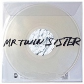 Mr Twin Sister by Mr Twin Sister