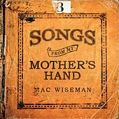 Songs From My Mother's Hand by Mac Wiseman
