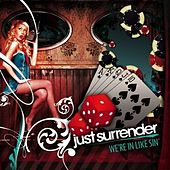 We're in Like Sin by Just Surrender