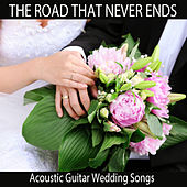 The Road That Never Ends: Acoustic Guitar Wedding Songs by The O'Neill Brothers Group