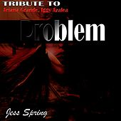 Problem: Tribute to Ariana Grande, Iggy Azalea by Jess Spring