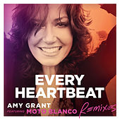 Every Heartbeat (Remixes) by Amy Grant