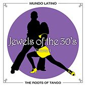 The Roots Of Tango - Jewels Of The 30's, Vol. 4 by Various Artists