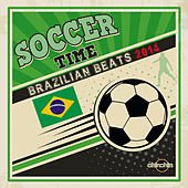Soccer Time (Brazilian Beats 2014) by Various Artists