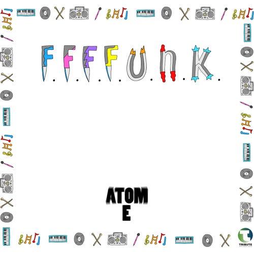 F.F.F.F.U.N.K. by Atome