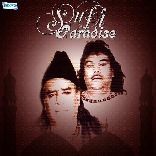 Sufi Paradise by Sabri Brothers
