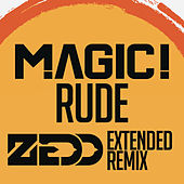 Rude (Zedd Extended Remix) by Magic!