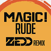 Rude (Zedd Remix) by Magic!