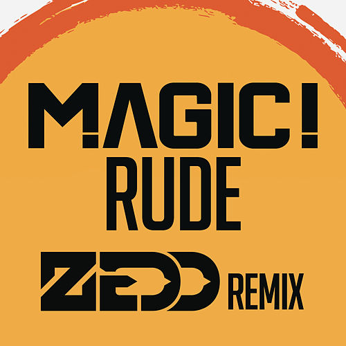 Rude (Zedd Remix) de Magic!