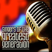 Singers of the Greatest Generation by Various Artists