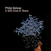It Will End in Tears by Philip Selway