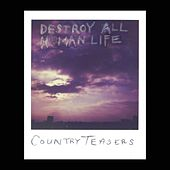 Destroy All Human Life von Country Teasers