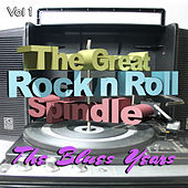 The Great Rock and Roll Spindle - The Blues Years, Vol. 1 von Various Artists