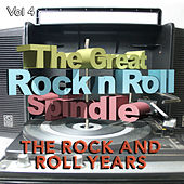 The Great Rock and Roll Spindle - The Rock and Roll Years, Vol. 4 von Various Artists