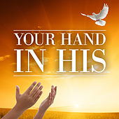 Your Hand in His by Various Artists