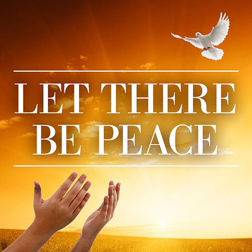 Let There Be Peace by Various Artists