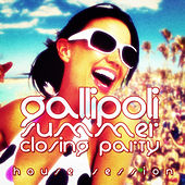 #gallipoli Summer Closing Party - House Session by Various Artists