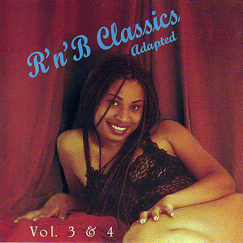 R 'n' B Classics Adapted Vol. 3 & 4 by Various Artists