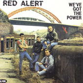We've Got The Power by Red Alert