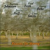 Reasons For Moving by Larry Ochs