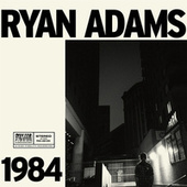 1984 by Ryan Adams