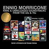 Ennio Morricone – Rare & Unreleased Soundtracks from the 60s & 70s by Ennio Morricone