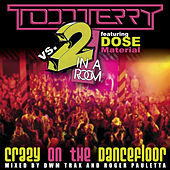 Crazy on the Dance Floor by Todd Terry