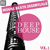 House Beats Essentials: Deep House - Vol. 1 by Various Artists
