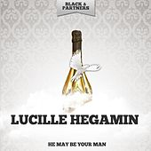 He May Be Your Man fra Lucille Hegamin