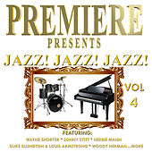 Premiere Presents - Jazz! Jazz! Jazz!, Vol. 4 de Various Artists