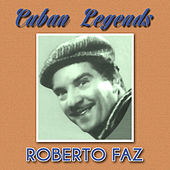 Cuban Legends by Roberto Faz