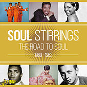 Soul Stirrings - The Road to Soul, 1960 - 1962 by Various Artists