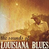 The Sounds of Louisiana Blues by Various Artists