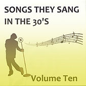 Songs They Sang in the 1930s, Vol. 10 by Various Artists