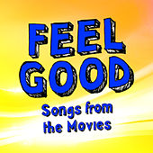 Feel Good Songs from the Movies by TMC Movie Starz
