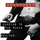 Dancing To The Radio Remixes by Adanowsky