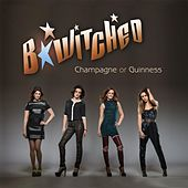Champagne or Guinness de B*Witched