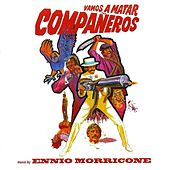 Vamos a Matar Compañeros (Original Motion Picture Soundtrack) by Ennio Morricone
