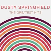 The Greatest Hits: Dusty Springfield by Dusty Springfield