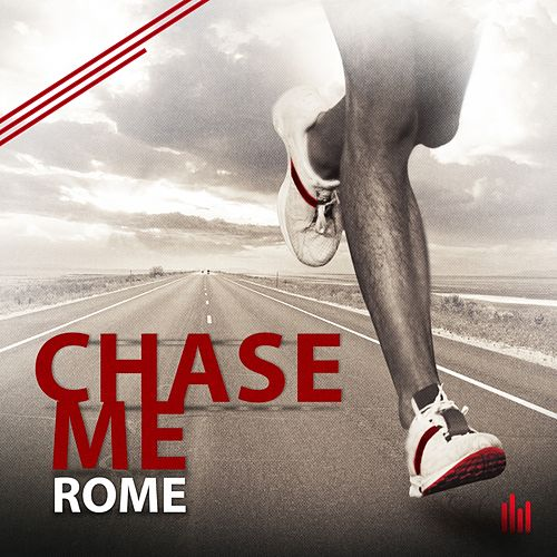 Chase Me (Extended Mix) by Rome