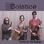 Come to the Bower by Solstice