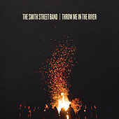 Throw Me In The River by The Smith Street Band