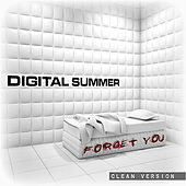Forget You (Clean Version) [feat. Clint Lowery] by Digital Summer