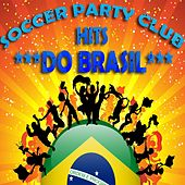Soccer Party Club Hits Do Brasil (Football Greatest WM Dance Moves) by Various Artists